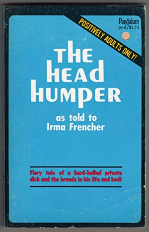 "The Head Humper [""Fiery tale of a: as Told to)"