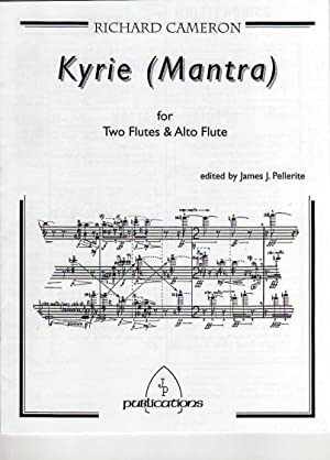 Kyrie (Mantra) I - for Three Flutes: Richard Cameron-Wolfe