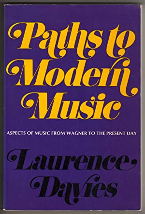 Paths to Modern Music - Aspects of Music from Wagner to the Present Day