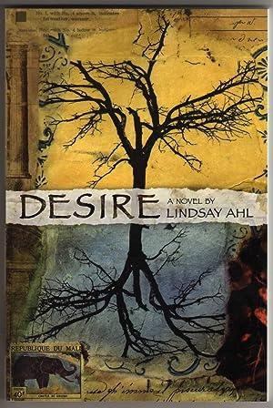 Desire - A Novel: Ahl, Lindsay