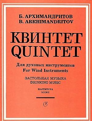 Drinking Music - Quintet for Wind Instruments: Arkhimandritov, Boris