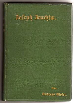 Joseph Joachim - Ein Lebensbild [IN GERMAN ONLY]