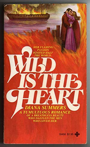 Wild is the Heart: Diana Summers (pseudonym