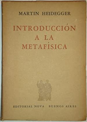 Introduccion a la metafisica: Heidegger, Martin