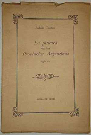 La pintura en las Provincias Argentinas. Siglo: Trostine, Rodolfo