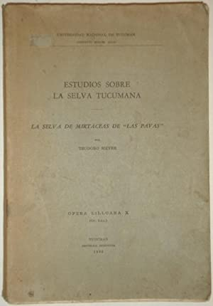Estudios sobre la selva tucumana. La selva: Meyer, Teodoro