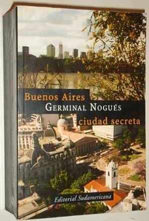 Buenos Aires, ciudad secreta: Nogues, Germinal