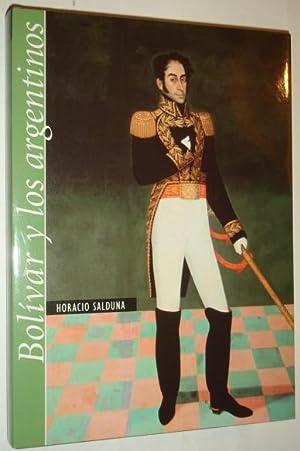 Bolivar y los argentinos: Salduna, Horacio