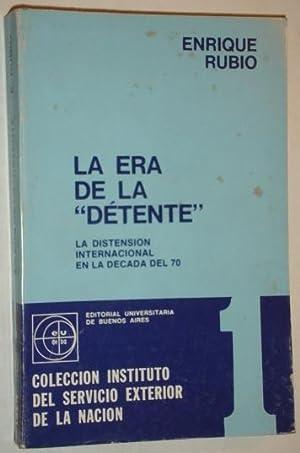 """La era de la """"detente"""". La distension internacional en la decada del 70: Rubio, Enrique"""