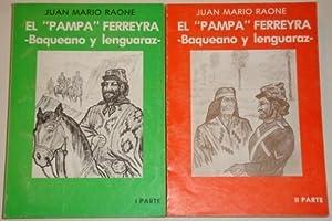"""El """"Pampa"""" Ferreyra - Baqueano y lenguaraz - 2 tomos: Raone, Juan Mario"""