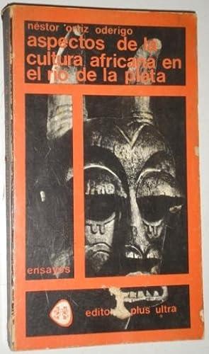 Aspectos de la cultura africana en el Rio de la Plata: Ortiz Oderigo, Nestor