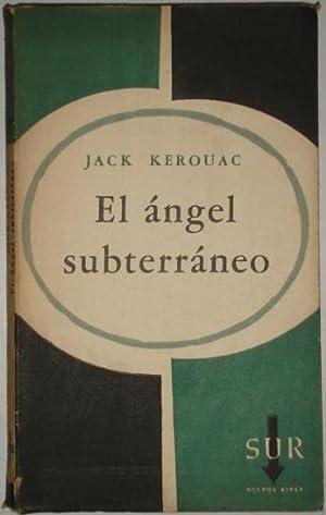El angel subterraneo: Kerouac, Jack