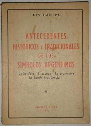 Antecedentes historicos y tradicionales de los simbolos argentinos (la bandera - el escudo - la ...