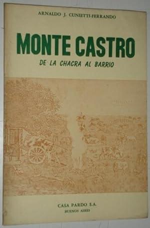 Monte Castro de la chacra al barrio: Cunietti-Ferrando, Arnaldo J.