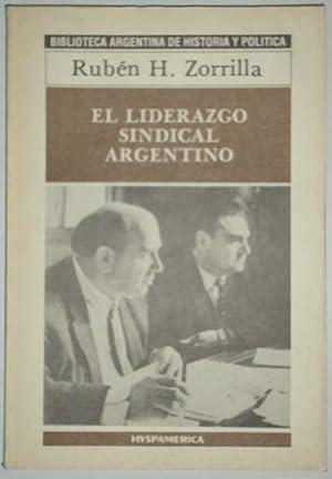 El liderazgo sindical argentino desde sus origenes: Zorrilla, Ruben H.