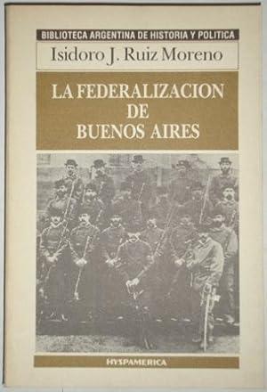 La federalizacion de Buenos Aires. Debates y: Ruiz Moreno, Isidoro