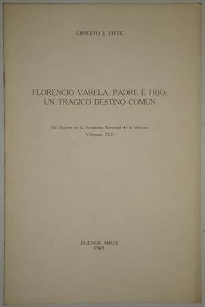 Florencio Varela, padre e hijo; un tragico: Fitte, Ernesto J.