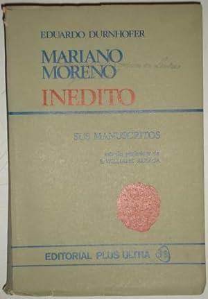 Mariano Moreno inedito. Sus manuscritos: Durnhofer, Eduardo