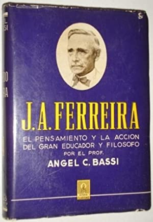 Dr. J. A. Ferrerira. El pensamiento y: Bassi, Angel C.