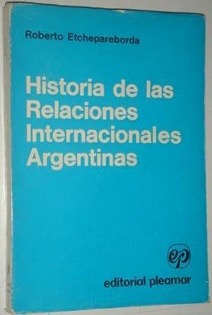 Historia de las relaciones internacionales argentinas: Etchepareborda, Roberto