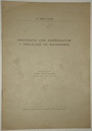Impotencia con desfloracion y anulacion de matrimonio: Rojas, Nerio (Dr.)