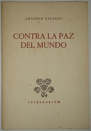 Contra la paz del mundo: Vallejo, Antonio