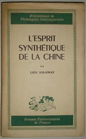 L´espirit synthetique de la Chine: Kia-Hway, Liou