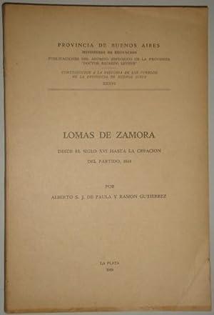 Lomas de Zamora. Desde el siglo XVI hasta la creacion del partido, 1861: De Paula, Alberto S. J. &...