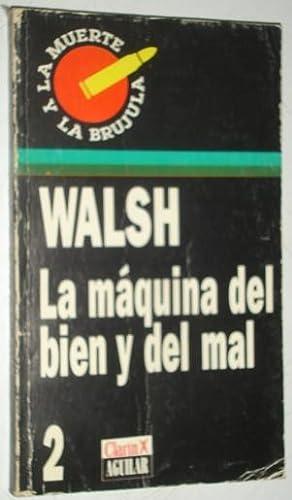 La maquina del bien y del mal: Walsh, Rodolfo