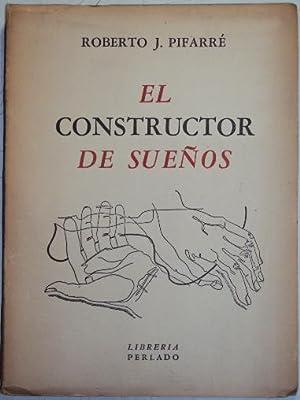 El constructor de sueños: Pifarre, Roberto J.