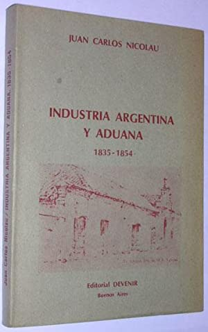 Industria argentina y aduana (1835-1854): Nicolau, Juan Carlos