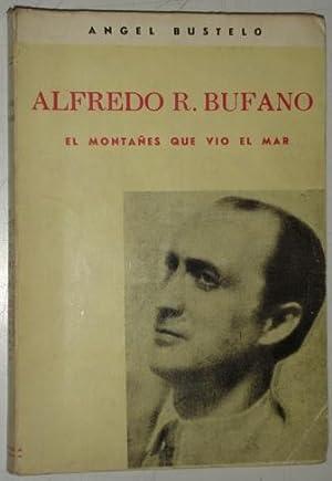 El montañes que vio el mar: Bufano, Alfredo R.