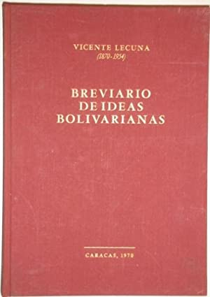 Brevario de ideas Bolivarianas: Lecouna, Vicente