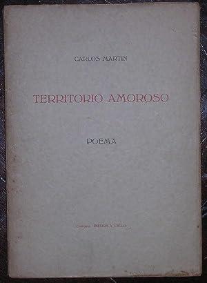 Territorio Amoroso. Poema: Martin, Carlos