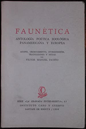 Faunetica. Antopologia poetica zoologica panamericana y europea: Patiño, Victor Manuel