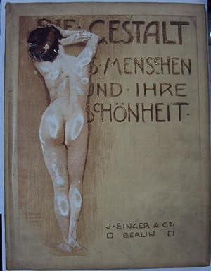 Die Gestalt des Menschen und Ihre Schönheit: Vorlagen zum Studium des nackten menschlichen K&...