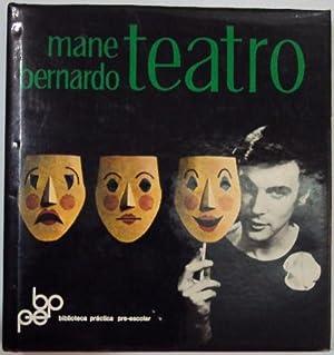 Teatro. Creacion y tecnica del espectaculo infantil: Bernardo, Mane