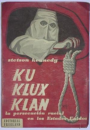 Ku Klux Klan. La persecucion racial en los Estados Unidos: Kennedy, Stetson