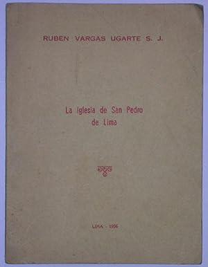 La iglesia de San Pedro de Lima: Vargas Ugarte S.