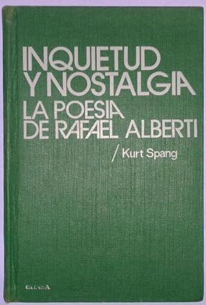 Inquietud y nostalgia - La poesía de Rafael Alberti: Spang, Kurt