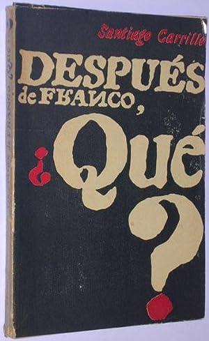 Despues de Franco, ¿que?: Carrillo, Santiago