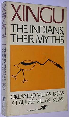 Xingu: Indians and their myths: Villas Boas, Orlando & Villas Boas, Claudio
