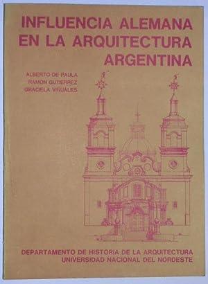 Influencia alemana en la arquitectura argentina: De Paula, Alberto; Gutierrez, Ramon & Viñuales, ...