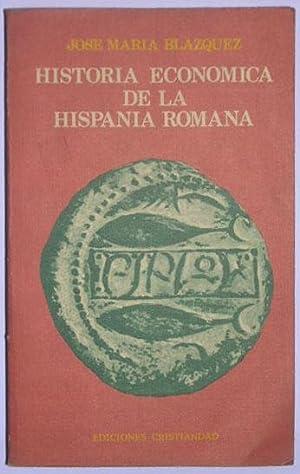 Historia economica de la Hispania Romana: Blazquez, Jose Maria