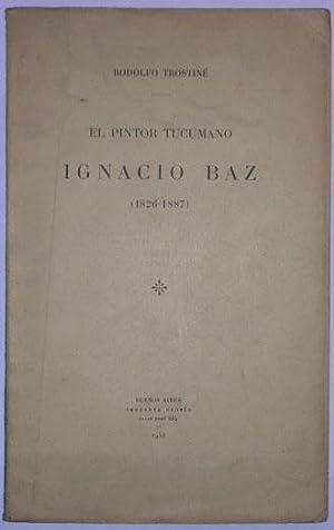 El pintor tucumano Ignacio Baz (1826-1887): Trostine, Rodolfo
