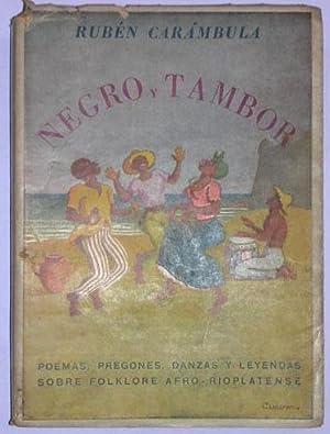 Negro y tambor. Poemas, pregones, danzas y leyendas sobre folklore afro-rioplatense: Carambula, ...