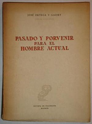 Pasado y porvenir para el hombre actual: Ortega y Gasset, Jose