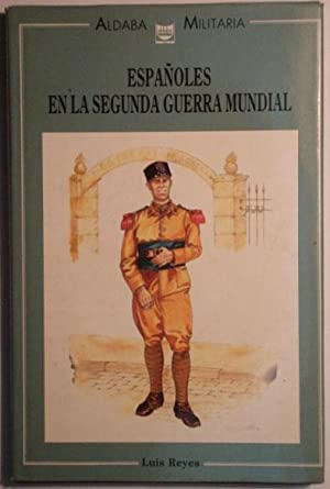 Españoles en la segunda guerra mundial: Reyes, Luis