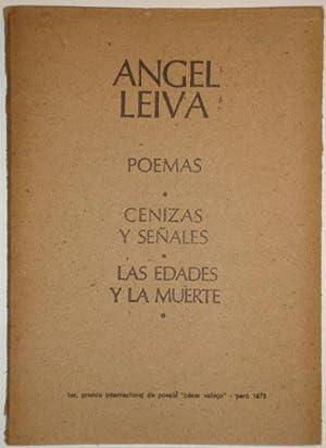 Poemas. Cenizas y señales. Las edades y la muerte: Leiva, Angel