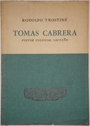 Tomas Cabrera. Pintor colonial salteño: Trostine, Rodolfo